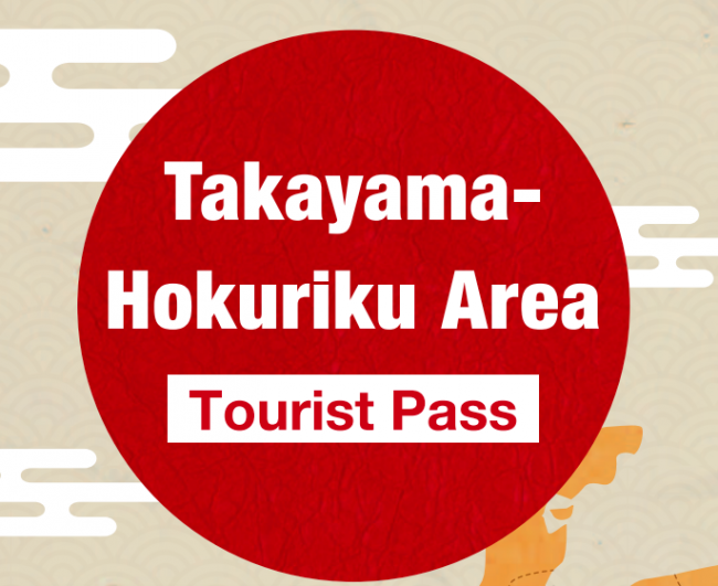 JR Takayama-Hokuriku Area Tourist Pass